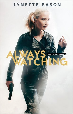 Always Watching {Lynette Eason}
