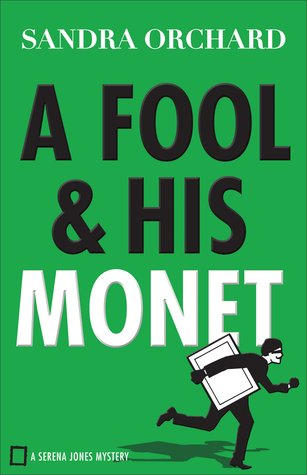 A Fool and His Monet (Serena Jones Mystery #1)