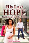His Last Hope: A Contemporary Christian Romance