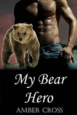 My Bear Hero (Paranormal Shifter Romance)  by  Amber Cross