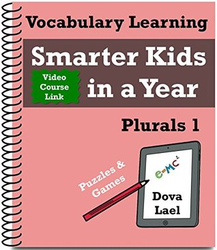 Plurals 1 Puzzles & Games - Vocabulary Learning: Smarter Kids in a Year (Raising Smart Children Book 13)  by  Dova Lael