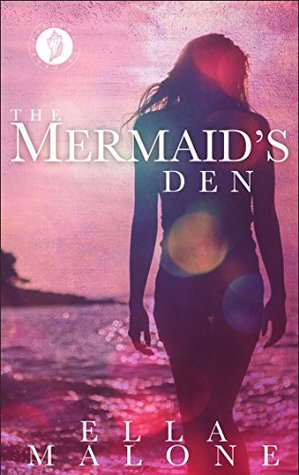 The Mermaid's Den: A Falling in Deep Collection Novella