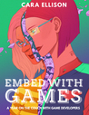 Embed with Games: A Year on the Couch with Game Developers