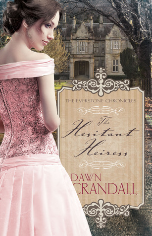 The Hesitant Heiress by Dawn Crandall