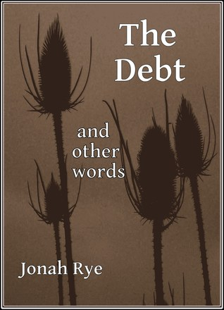 The Debt and Other Words  by  Jonah Rye