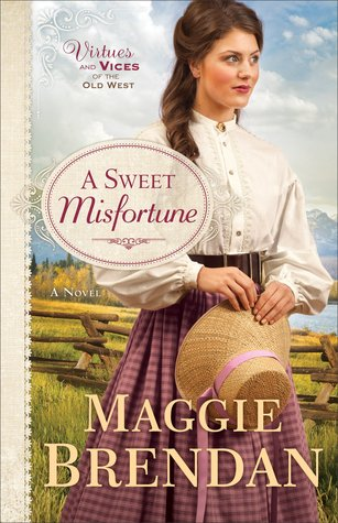 A Sweet Misfortune (Virtues and Vices of the Old West, #2)