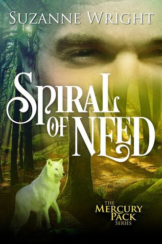 Spiral of Need (The Mercury Pack, #1)