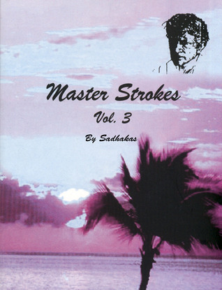 Master Strokes Vol. 3  by  sadhakas