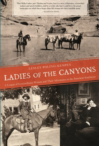 Ladies of the Canyons by Lesley Poling-Kempes