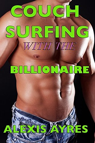 Couch Surfing with the Billionaire Alexis Ayres