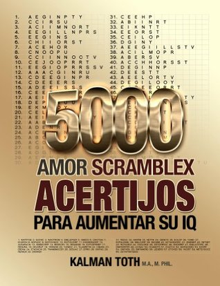 5000 Amor Scramblex Acertijos Para Aumentar Su IQ Kalman Toth M.A. M.PHIL.