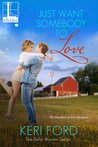 Just Want Somebody to Love (Bella Warren, #2)