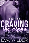 Craving the Alpha (Book Two)