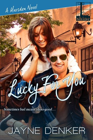 Lucky For You by Jayne Denker