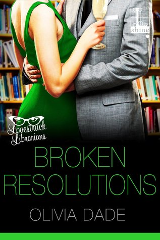 Broken Resolutions by Olivia Dade