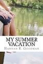 My Summer Vacation by Hannah R. Goodman