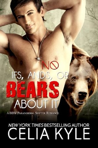 Review: No Ifs, Ands, or Bears About It by Celia Kyle (@mlsimmons, @celiakyle)