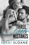 Three Little Mistakes (Blindfold Club #3)