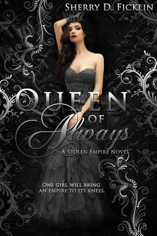 Queen of Always (Stolen Empire, #3)