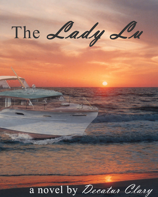 The Lady Lu  by  Decatur Clary