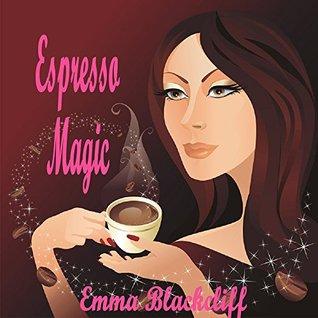Espresso Magic (Gypsy Sleuths, Book 1) Emma Blackcliff