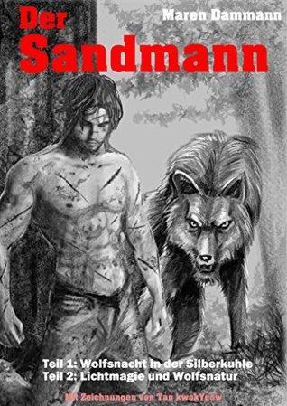 Der Sandmann: Wolfsnacht in der Silberkuhle / Lichtmagie und Wolfsnatur  by  Maren Dammann