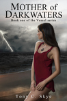 Mother of Darkwaters: Book one of the Vessel series