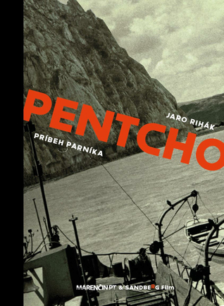 Pentcho: Príbeh parníka Jaro Rihák