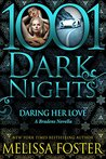 Daring Her Love: A Bradens Novella (1001 Dark Nights)