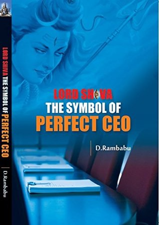 Lord Shiva The Symbol of Perfect CEO D. Rambabu