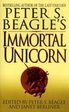 Immortal Unicorn (Peter S. Beagle's Immortal Unicorn, Vol. 1)