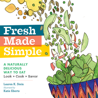 Fresh Made Simple by Lauren Keiper Stein
