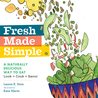 Fresh Made Simple: A Visual Recipe Guide to Light Meals & Snacks