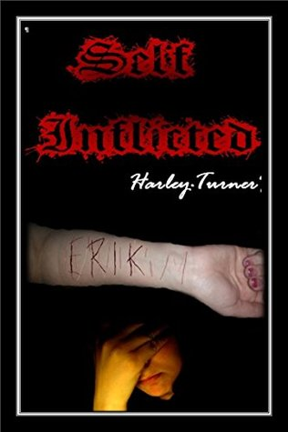 Self Inflicted  by  Harley Turner