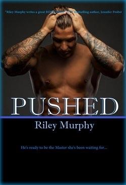 Pushed (Make Me #2) - Riley Murphey