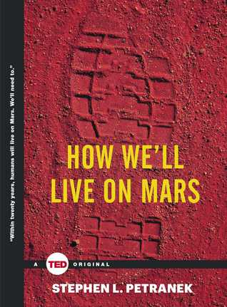 How We'll Live on Mars - Stephen L. Petranek