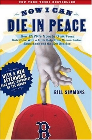 Now I Can Die in Peace: How ESPN's Sports Guy Found Salvation, with a Little Help from Nomar, Pedro, Shawshank, and the 2004 Red Sox (Paperback)