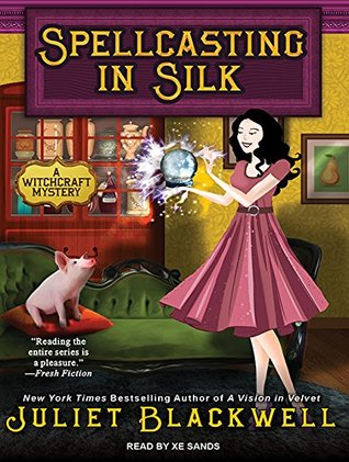 Spellcasting in Silk (A Witchcraft Mystery #7) - Juliet Blackwell