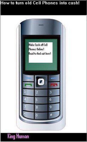How to turn old Cell Phones into cash! King Human