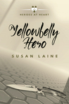 Yellowbelly Hero (Heroes at Heart, #1)