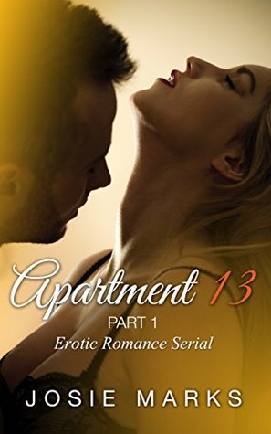 Apartment 13, part 1 by Josie Marks