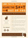 1,001 Facts That Will Scare the S#*t Out of You: The Ultimate Bathroom Reader