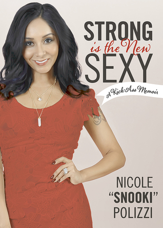 Strong Is the New Sexy: A Kick Ass Memoir