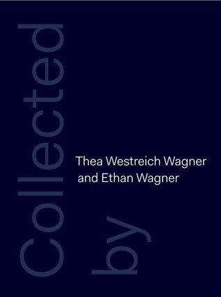 The Thea Westreich Wagner and Ethan Wagner Collection  by  Christine Macel