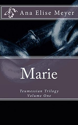 Marie (Teumessian Trilogy Book 1)