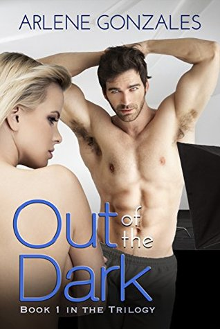 Out of the Dark (Out of the Dark Trilogy Book 1) by Arlene Gonzales