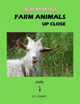 FARM ANIMALS UP CLOSE H.D. CARNEY
