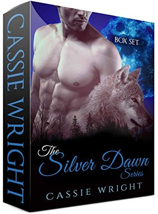 The Silver Dawn Series Boxed Set  by  Cassie Wright