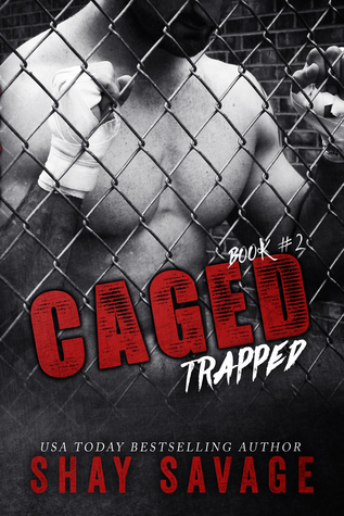 Caged - Tome 2 : Trapped by Shay Savage 25872722