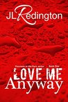 Love Me Anyway (Passions in the Park, #1)